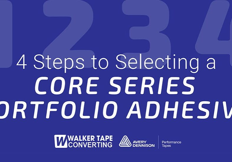4 steps to selecting a core series portfolio adhesive